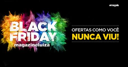 Black Friday Magazine Luiza 2017